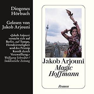 Magic Hoffmann                   Autor:                                                                                                                                 Jakob Arjouni                               Sprecher:                                                                                                                                 Jakob Arjouni                      Spieldauer: 7 Std. und 17 Min.     17 Bewertungen     Gesamt 4,4