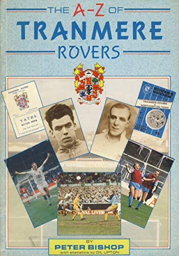The A-Z Of Tranmere Rovers