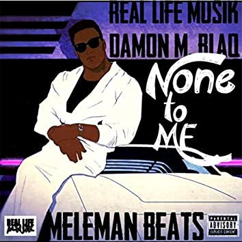 None to Me (feat. Meleman Beats)