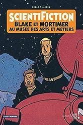 Blake & Mortimer - Hors-série - Tome 12 - Scientifiction - Catalogue d'exposition (Arts et Métiers) de Bellefroid Thierry