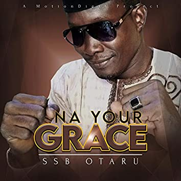 NA YOUR GRACE
