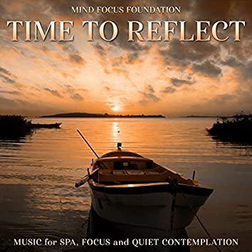 Time to Reflect: Music for Spa, Focus and Quiet Contemplation