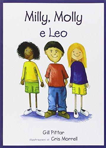 Milly, Molly e Leo. Ediz. illustrata