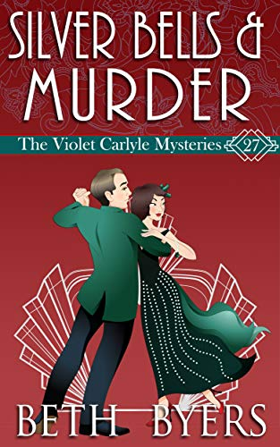 Silver Bells & Murder: A Violet Carlyle Historical Mystery (The Violet Carlyle Mysteries Book 27) by [Beth Byers]