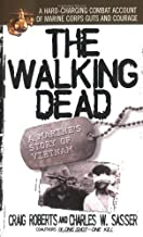 By Charles W. Sasser The Walking Dead: A Marine's Story of Vietnam (Reprint) [Mass Market Paperback]