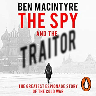 The Spy and the Traitor                   By:                                                                                                                                 Ben MacIntyre                               Narrated by:                                                                                                                                 Ben Macintyre                      Length: 14 hrs and 32 mins     1,914 ratings     Overall 4.9