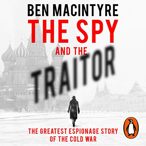 The Spy and the Traitor                   By:                                                                                                                                 Ben MacIntyre                               Narrated by:                                                                                                                                 Ben Macintyre                      Length: 14 hrs and 32 mins     123 ratings     Overall 4.9
