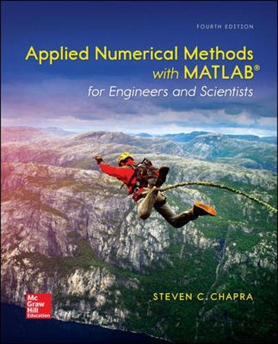 Compare Textbook Prices for Applied Numerical Methods with MATLAB for Engineers and Scientists 4 Edition ISBN 9780073397962 by Chapra, Steven