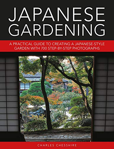 Compare Textbook Prices for Japanese Gardening: A Practical Guide to Creating a Japanese-style Garden with 700 Step-by-step Photographs  ISBN 9780754834953 by Chesshire, Charles