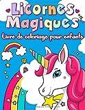 Livre de Coloriage Licornes Magiques pour enfants: Livre coloriage licornes enfants a partir de 3 ans - Coloriage Licornes amusants pour petits ... mignon pour les enfants filles et garçons