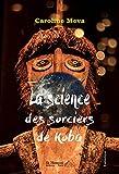 La science des sorciers de Koba (French Edition)