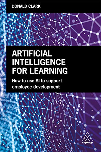 Artificial Intelligence for Learning: How to use AI to Support Employee Development
