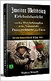 Zweiter Weltkrieg Erlebnisbericht von den  Abwehrkämpfen in der  Normandie Panzerschlacht um Caen Entscheidungsschlacht D-Day 1944