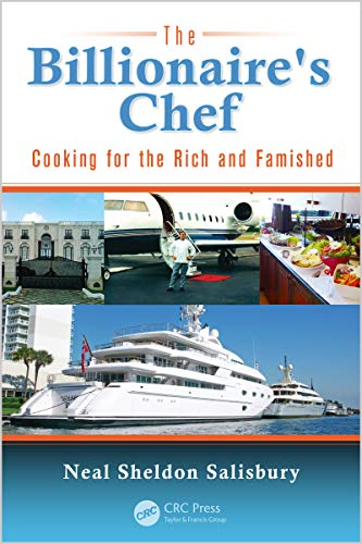 The Billionaires Chef: Cooking for the Rich and Famished (English Edition)