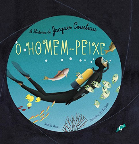 O Homem Peixe. A História de Jacques Cousteau