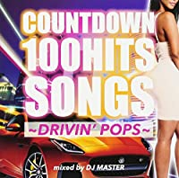 COUNTDOWN 100HITS SONGS ~DRIVIN' POPS~
