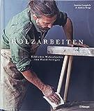 Holzarbeiten: Schlichte Wohnobjekte von Hand fertigen