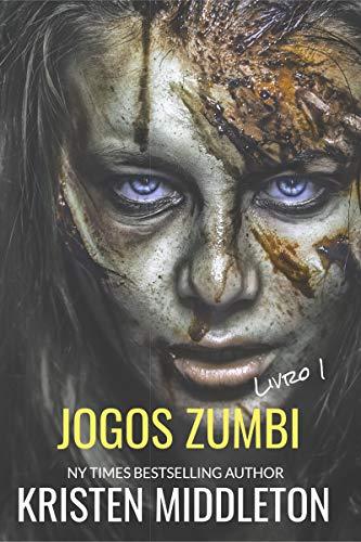 JOGOS ZUMBI - livro 1 por [Kristen Middleton]