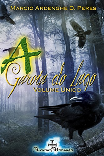 A Garota do Lago - Volume Único: Livros 1, 2 e 3 (Lendas Urbanas)