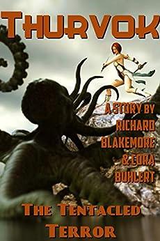 The Tentacled Terror (Thurvok Book 10) by [Richard Blakemore, Cora Buhlert]