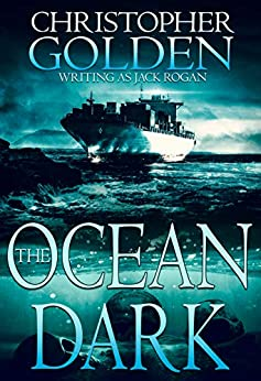 The Ocean Dark by [Christopher Golden, Kealan Burke]