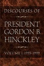 Discourses of President Gordon B Hinckley - Volume One: 1995-1999