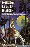 L- LA VALLE DELL'ALDUR - DAVID EDDINGS - NORD -- 1a ED. - 1987 - BS - ZCS282