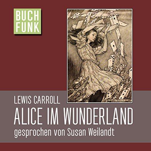 Alice im Wunderland                   Autor:                                                                                                                                 Lewis Carroll                               Sprecher:                                                                                                                                 Susan Weilandt                      Spieldauer: 3 Std. und 45 Min.     27 Bewertungen     Gesamt 3,9