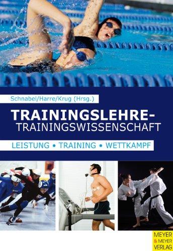 Trainingslehre - Trainingswissenschaft: Leistung-Training-Wettkampf