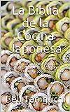 La Biblia de la Cocina Japonesa: Fórmulas para cada preocupación. Deliciosas, sin complicaciones, sa...
