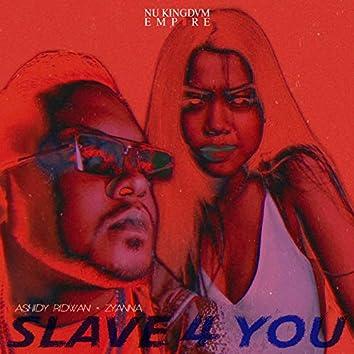 Slave 4 You