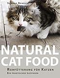 Natural Cat Food: Rohfütterung für Katzen - Ein praktischer Leitfaden