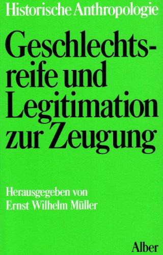 Kindheit, Jugend, Familie, 3 Bde. in 4 Tl.-Bdn., Bd.1, Geschlechtsreife und Legitimation zur Zeugung