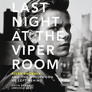 Last Night at the Viper Room     River Phoenix and the Hollywood He Left Behind              By:                                                                                                                                 Gavin Edwards                               Narrated by:                                                                                                                                 Luke Daniels                      Length: 8 hrs and 26 mins     121 ratings     Overall 4.1