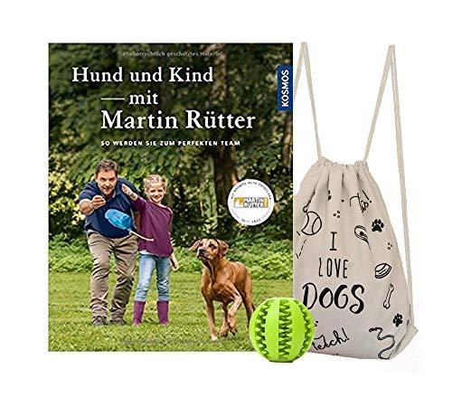 Hund & Kind - mit Martin Rütter: So Werden sie zum perfekten Team + coolem Hunde-Turnbeutel & gratis Hunde-Spielball für Zahnpflege, Hundeerziehung