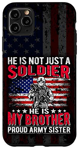 iPhone 11 Pro Max My Brother Is A Soldier Hero Proud Army Sister Sibling Gifts Case