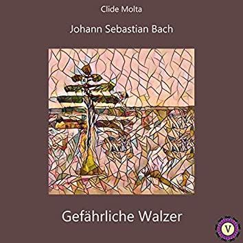 Bach: Gefährliche Walzer