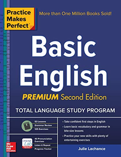 Practice Makes Perfect Basic English, Second Edition: (Beginner) 53 leasons +125 Exercises + 40...