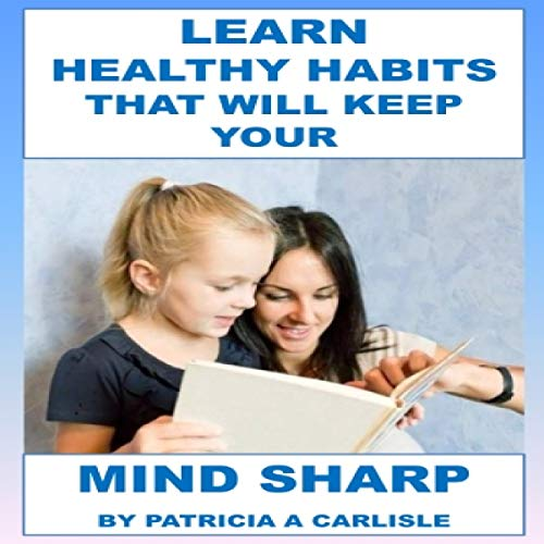 Couverture de Learn Healthy Habits That Will Keep Your Mind Sharp