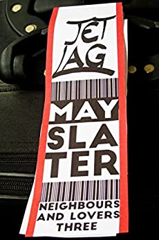 Jet Lag (Neighbours & Lovers Book 3) by [May Slater]