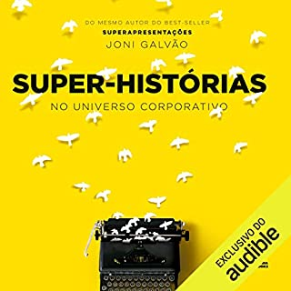 Super-historias[Super stories]     No mundo corporativo [In the corporate world]              Written by:                                                                                                                                 Joni Galvão                               Narrated by:                                                                                                                                 Eduardo Fraga                      Length: 5 hrs and 43 mins     Not rated yet     Overall 0.0