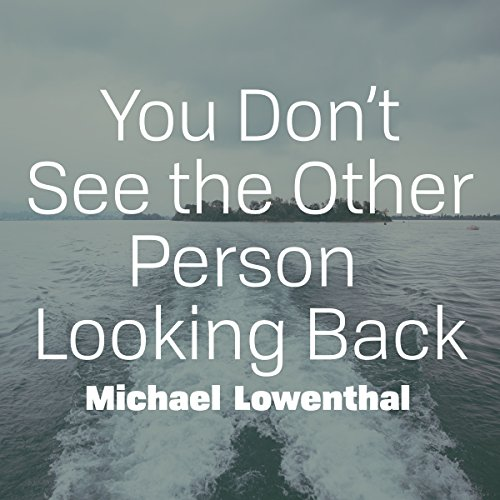 You Don't See the Other Person Looking Back audiobook cover art