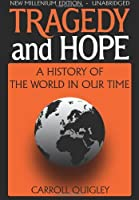 Tragedy and Hope by Carroll Quigley(2014-02-25)
