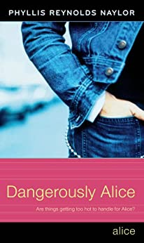 Dangerously Alice by [Phyllis Reynolds Naylor]