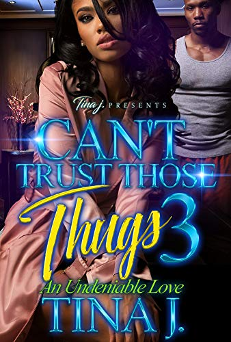 Can't Trust Those Thugs 3: An Undeniable Love