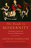 The Roads to Modernity: The British, French, and American Enlightenments (Vintage)