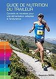 Guide de nutrition du traileur - Conseils et recettes pour une alimentation adaptée à l'endurance