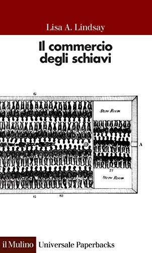 Il commercio degli schiavi (Universale paperbacks Il Mulino Vol. 599)