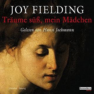 Träume süß, mein Mädchen                   Autor:                                                                                                                                 Joy Fielding                               Sprecher:                                                                                                                                 Hansi Jochmann                      Spieldauer: 6 Std. und 28 Min.     393 Bewertungen     Gesamt 4,0