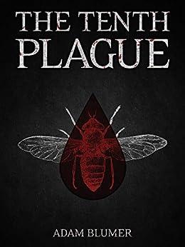 The Tenth Plague by [Adam Blumer]